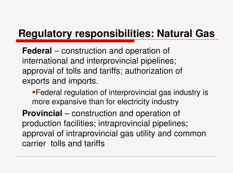 Federal regulation of interprovincial gas industry is more expansive than for electricity it industry Provincial
