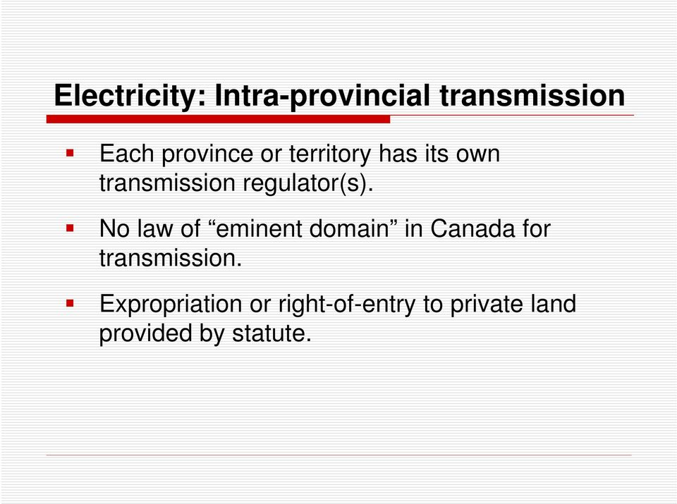 No law of eminent domain in Canada for transmission.