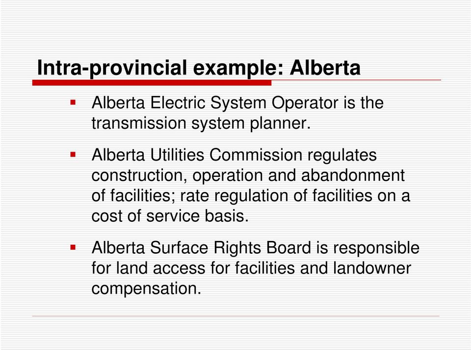 Alberta Utilities Commission i regulates construction, operation and abandonment of facilities; rate