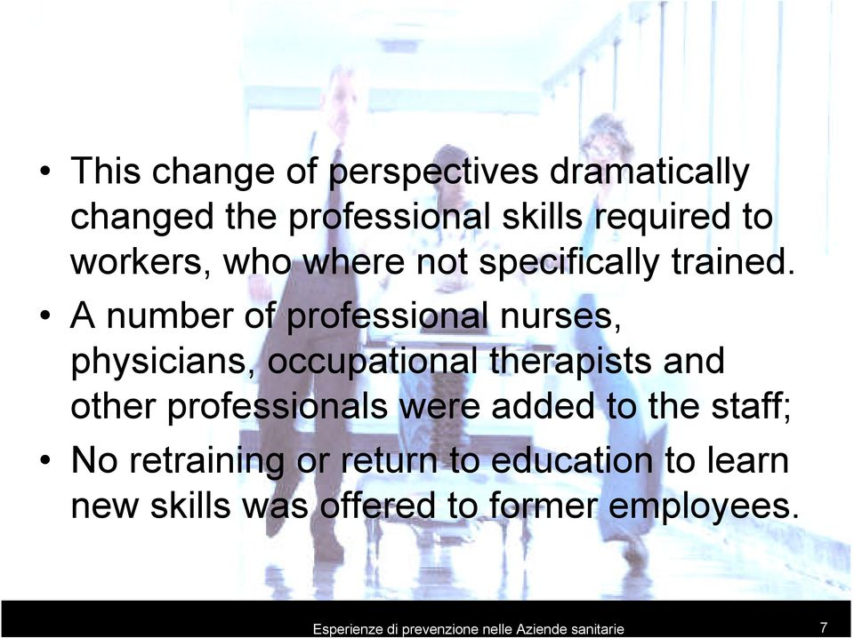 A number of professional nurses, physicians, occupational therapists and other professionals were