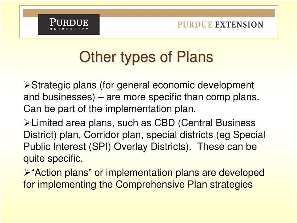 Limited area plans, such as CBD (Central Business District) plan, Corridor plan, special districts (eg Special