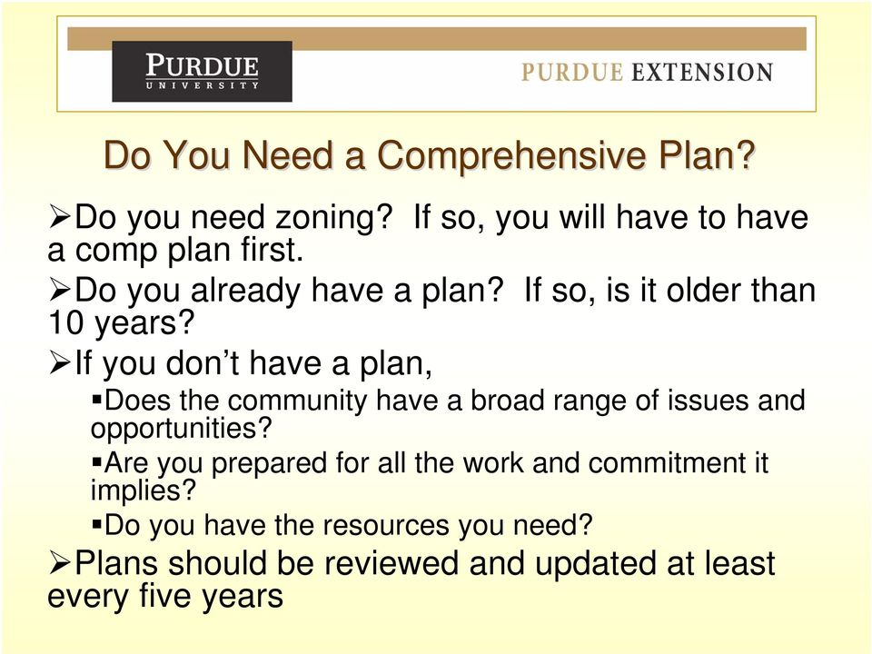 If you don t have a plan, Does the community have a broad range of issues and opportunities?