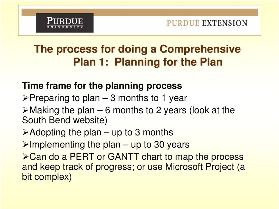 South Bend website) Adopting the plan up to 3 months Implementing the plan up to 30 years Can do a