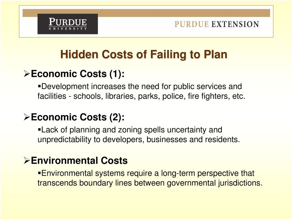 Economic Costs (2): Lack of planning and zoning spells uncertainty and unpredictability to developers,