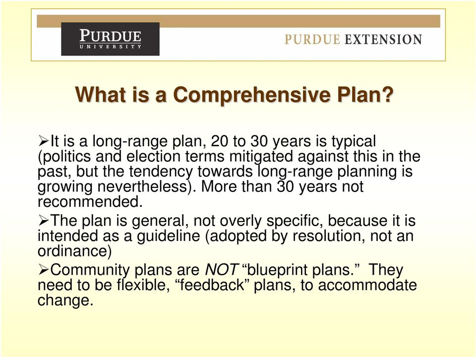 the tendency towards long-range planning is growing nevertheless). More than 30 years not recommended.