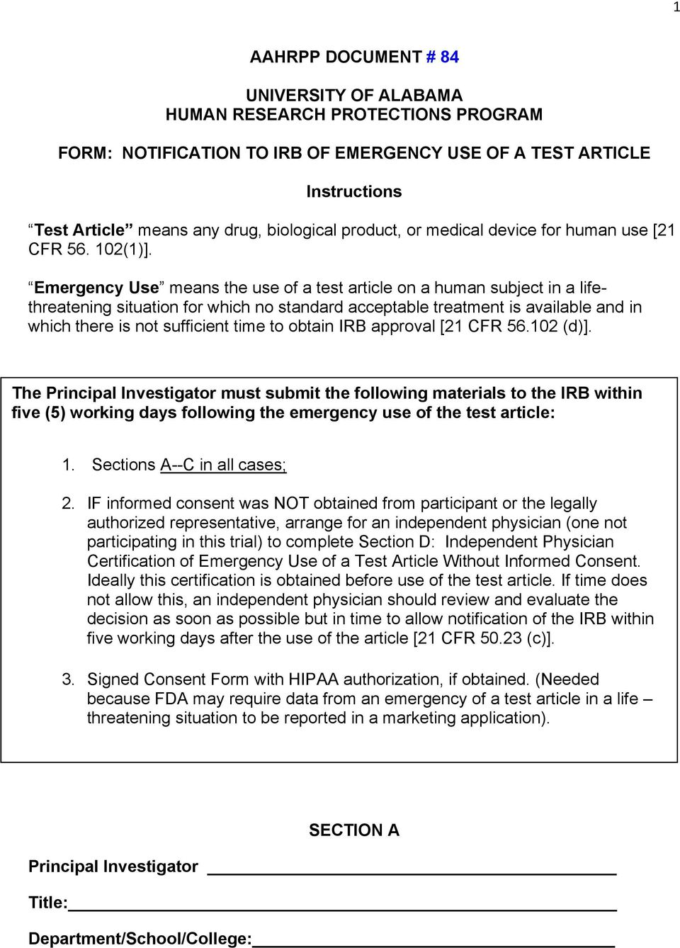 Emergency Use means the use of a test article on a human subject in a lifethreatening situation for which no standard acceptable treatment is available and in which there is not sufficient time to