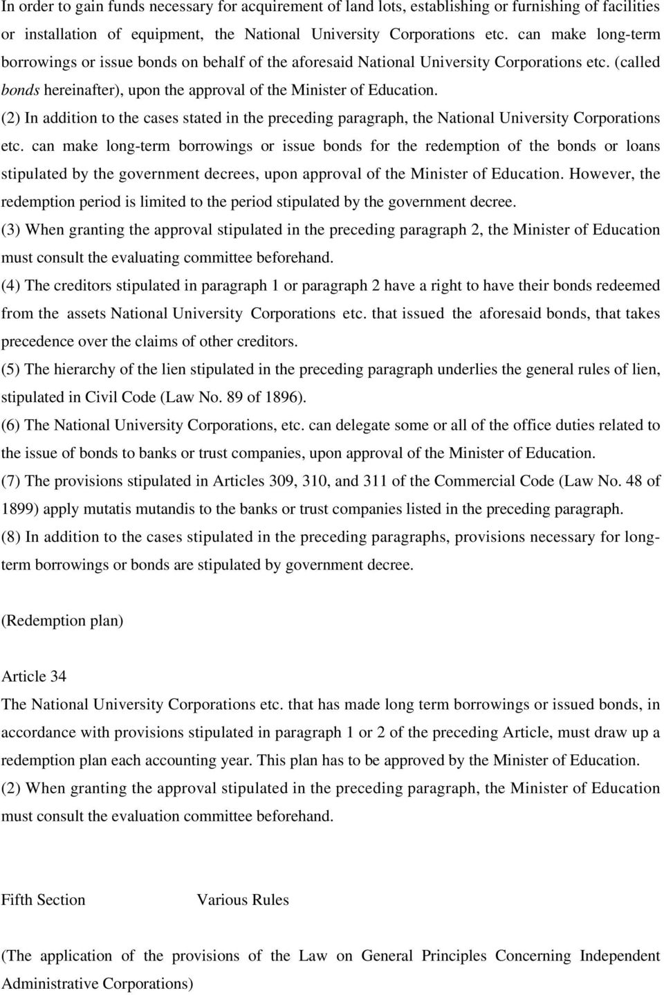 (2) In addition to the cases stated in the preceding paragraph, the National University Corporations etc.