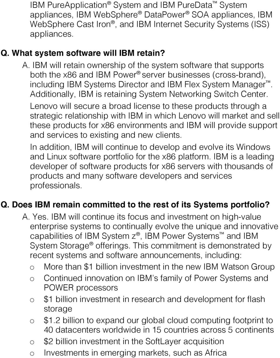 IBM will retain ownership of the system software that supports both the x86 and IBM Power server businesses (cross-brand), including IBM Systems Director and IBM Flex System Manager.