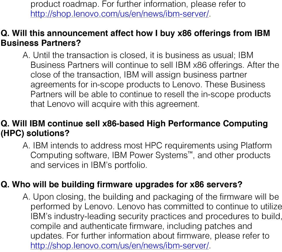 After the close of the transaction, IBM will assign business partner agreements for in-scope products to Lenovo.