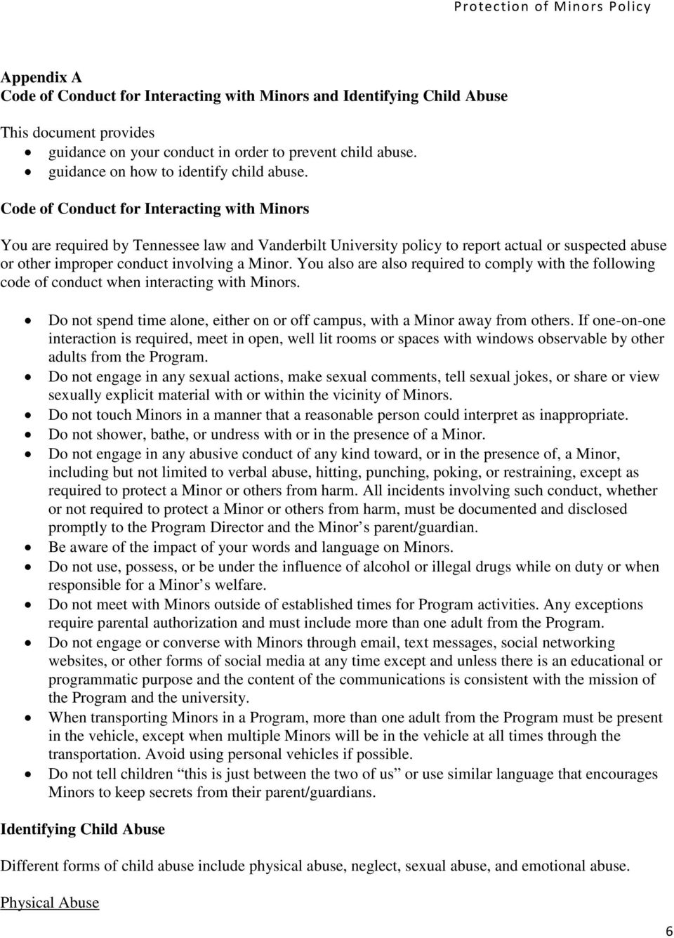 Code of Conduct for Interacting with Minors You are required by Tennessee law and Vanderbilt University policy to report actual or suspected abuse or other improper conduct involving a Minor.