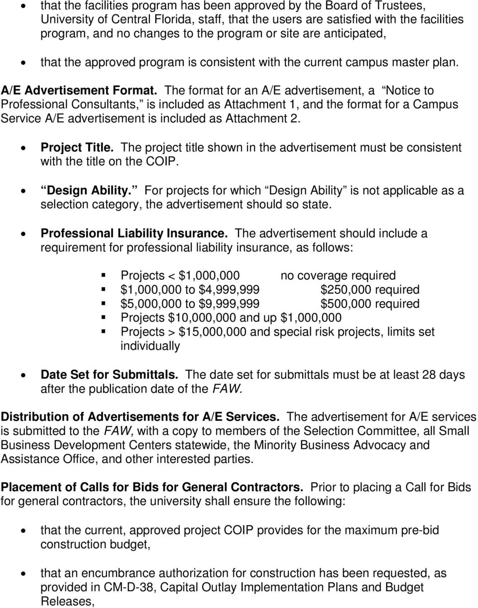 The format for an A/E advertisement, a Notice to Professional Consultants, is included as Attachment 1, and the format for a Campus Service A/E advertisement is included as Attachment 2.