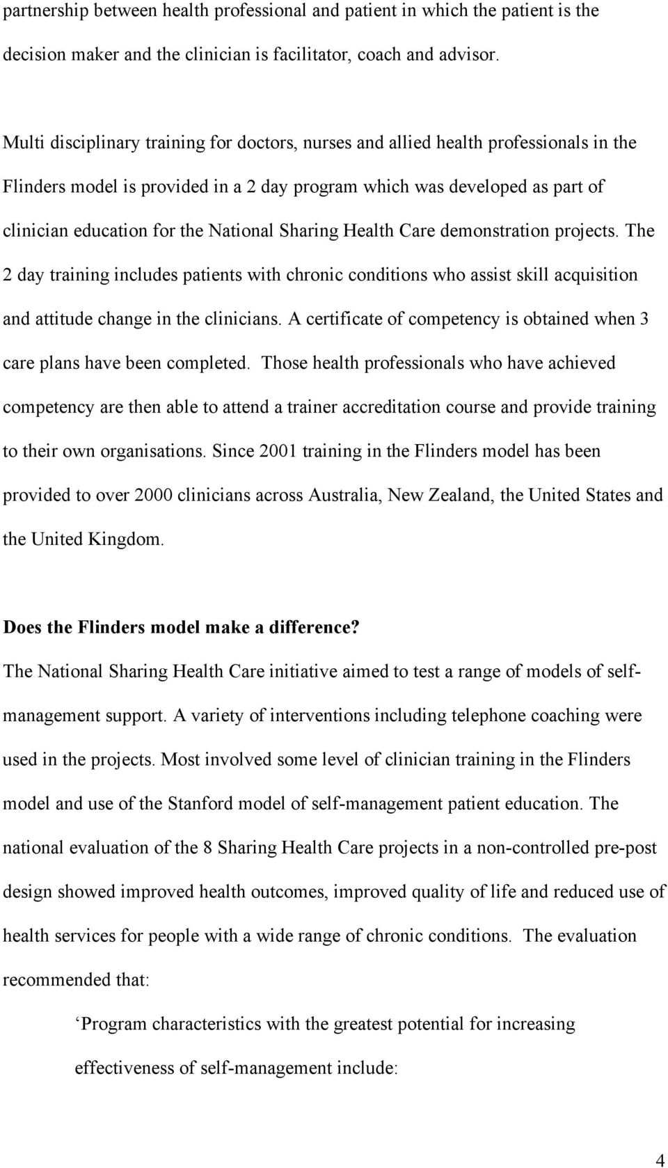 National Sharing Health Care demonstration projects. The 2 day training includes patients with chronic conditions who assist skill acquisition and attitude change in the clinicians.
