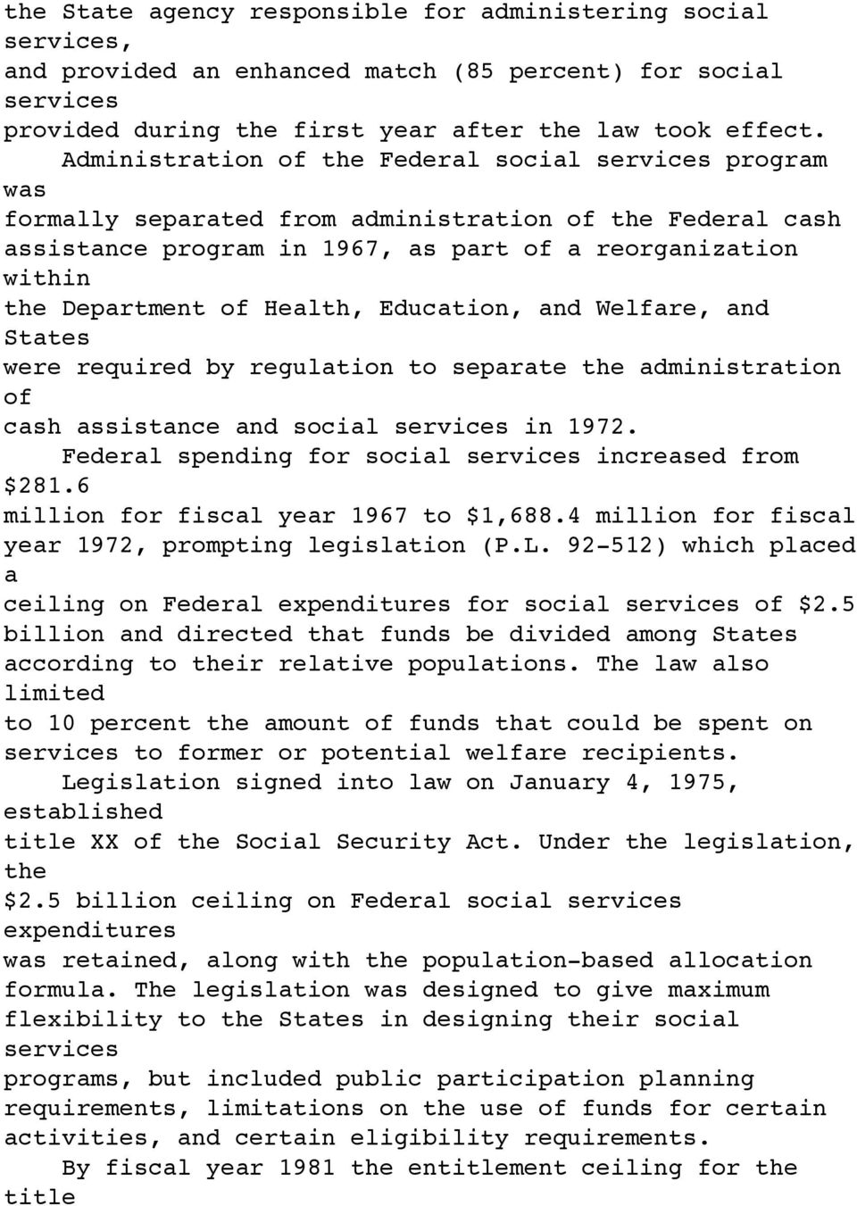 Health, Education, and Welfare, and States were required by regulation to separate the administration of cash assistance and social services in 1972.