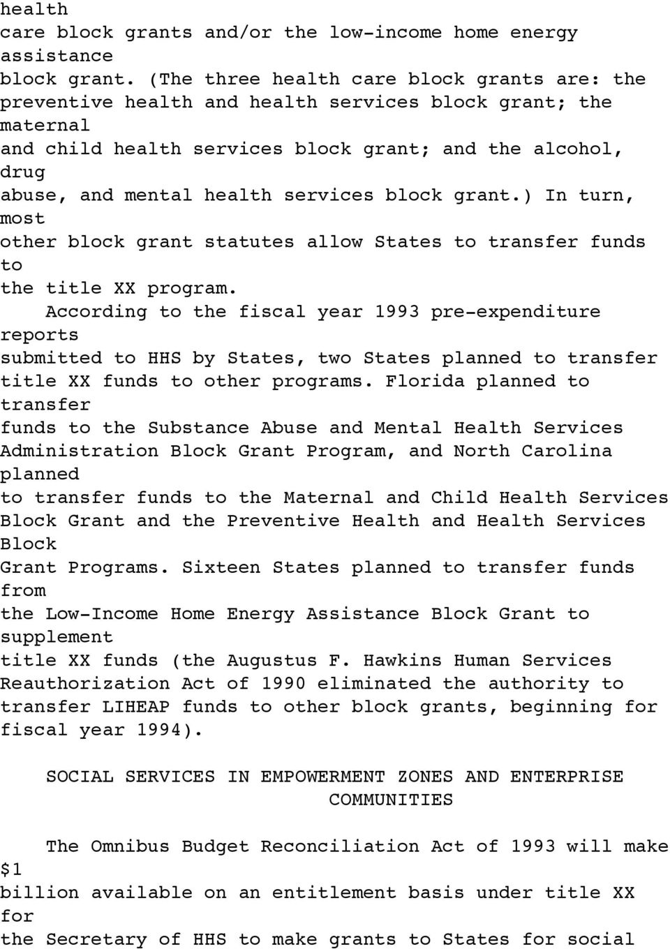 services block grant.) In turn, most other block grant statutes allow States to transfer funds to the title XX program.