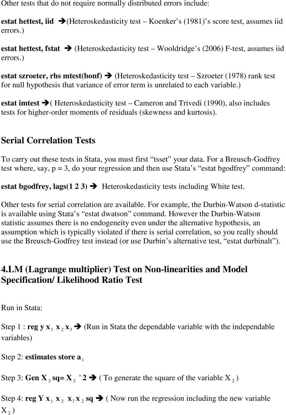 ) estat szroeter, rhs mtest(bonf) (Heteroskedasticity test Szroeter (1978) rank test for null hypothesis that variance of error term is unrelated to each variable.