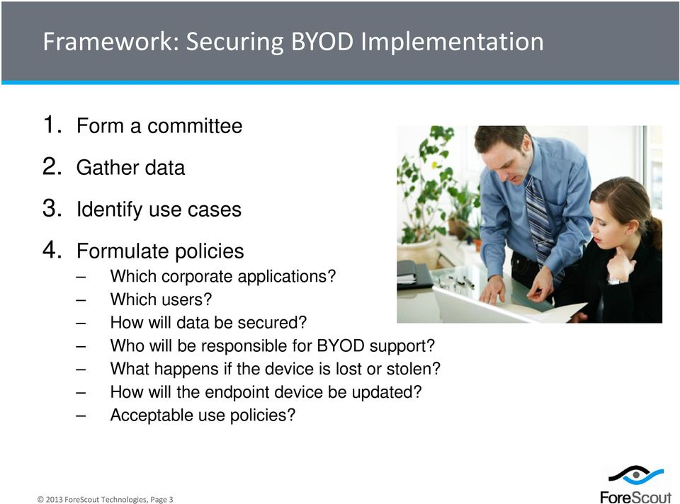 How will data be secured? Who will be responsible for BYOD support?