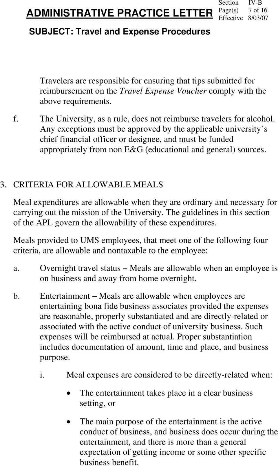 CRITERIA FOR ALLOWABLE MEALS Meal expenditures are allowable when they are ordinary and necessary for carrying out the mission of the University.