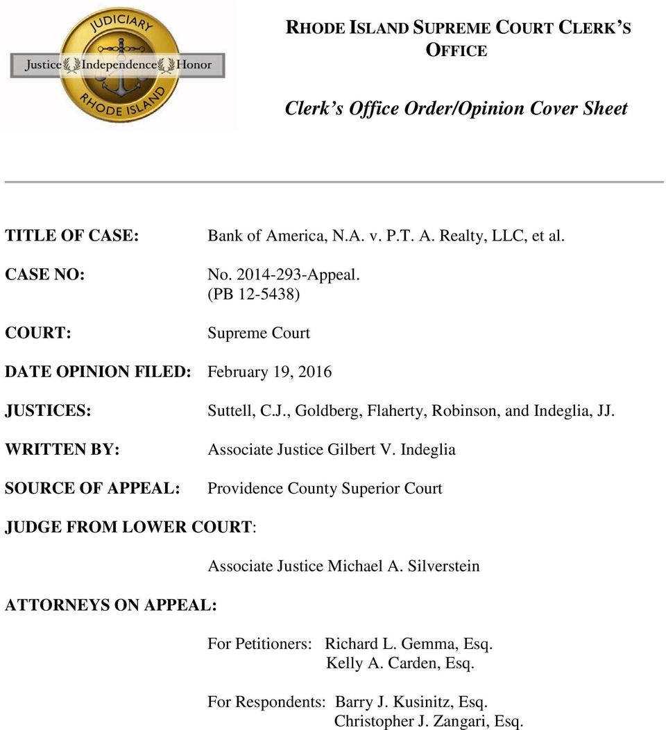 Associate Justice Gilbert V. Indeglia Providence County Superior Court JUDGE FROM LOWER COURT: ATTORNEYS ON APPEAL: Associate Justice Michael A.