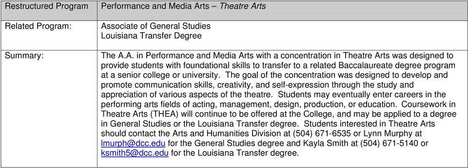 ts Associate of General Studies Louisiana Transfer Degree The A.A. in Performance and Media Arts with a concentration in Theatre Arts was designed to provide students with foundational skills to