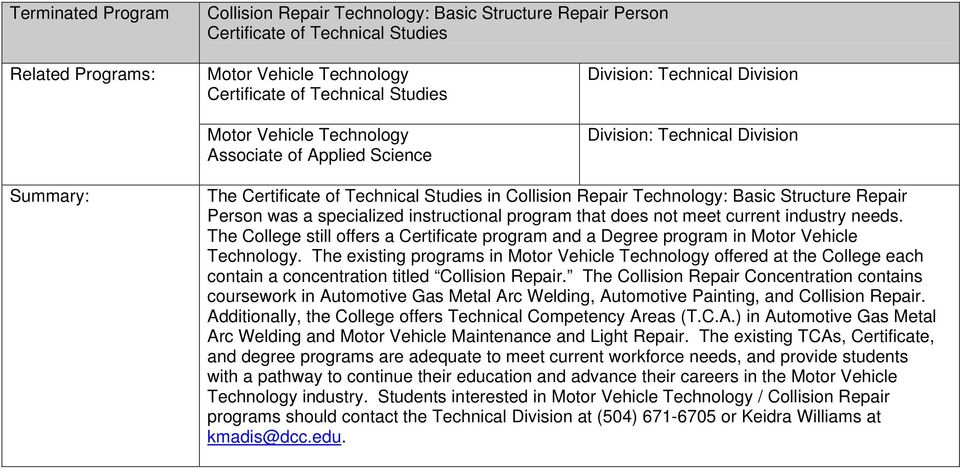 The College still offers a Certificate program and a Degree program in Motor Vehicle Technology.