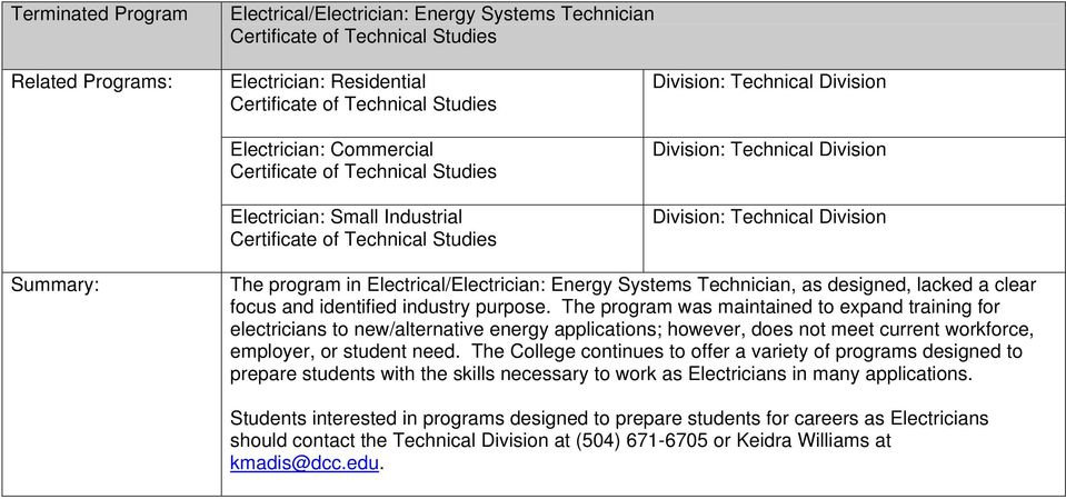 The program was maintained to expand training for electricians to new/alternative energy applications; however, does not meet current workforce, employer, or student need.