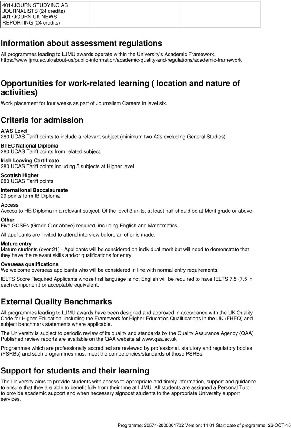 uk/about-us/public-information/academic-quality-and-regulations/academic-framework Opportunities for work-related learning ( location and nature of activities) Work placement for four weeks as part
