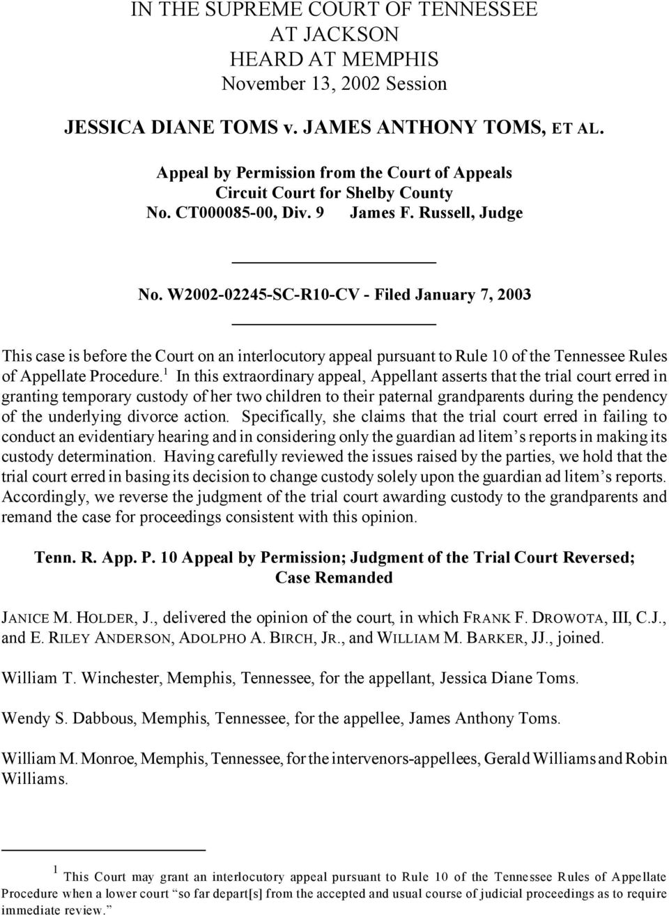 W2002-02245-SC-R10-CV - Filed January 7, 2003 This case is before the Court on an interlocutory appeal pursuant to Rule 10 of the Tennessee Rules of Appellate Procedure.