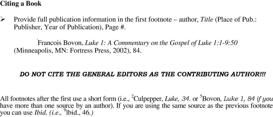 ' Francois Bovon, Luke 1: A Commentary on the Gospel of Luke 1:1-9:50 (Minneapolis, MN: Fortress Press, 2002), 84.