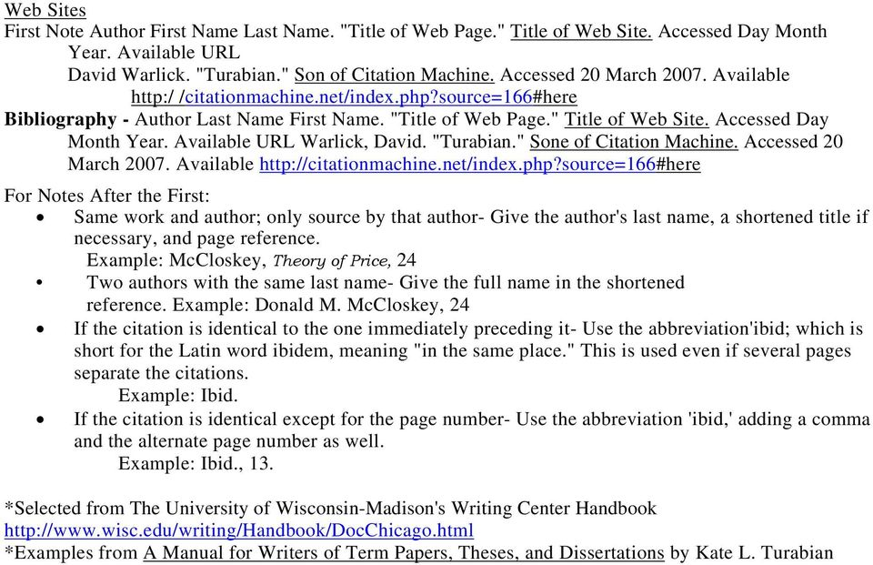 "Available URL Warlick, David. ""Turabian."" Sone of Citation Machine. Accessed 20 March 2007. Available http://citationmachine.net/index.php?"