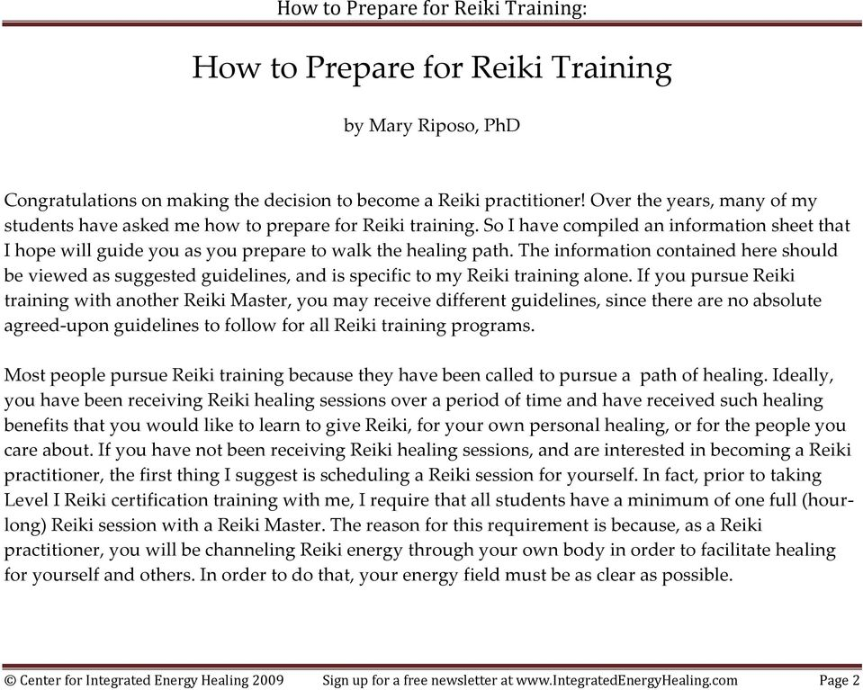 The information contained here should be viewed as suggested guidelines, and is specific to my Reiki training alone.