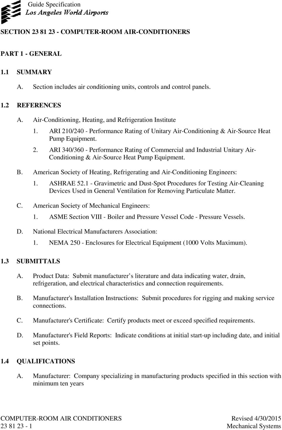 B. American Society of Heating, Refrigerating and Air-Conditioning Engineers: 1. ASHRAE 52.