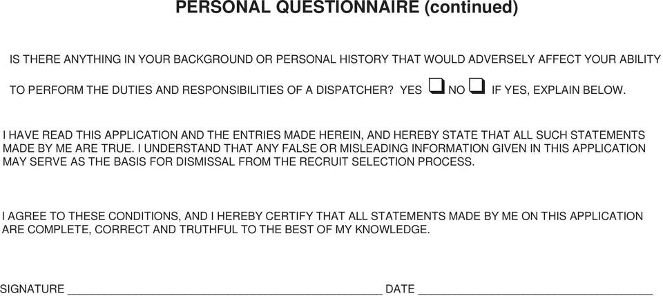 I HAVE READ THIS APPLICATION AND THE ENTRIES MADE HEREIN, AND HEREBY STATE THAT ALL SUCH STATEMENTS MADE BY ME ARE TRUE.