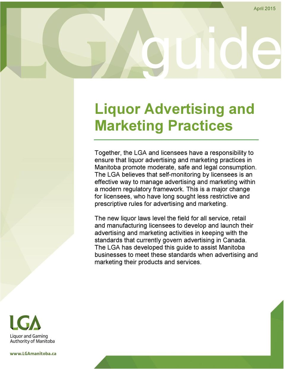 This is a major change for licensees, who have long sought less restrictive and prescriptive rules for advertising and marketing.