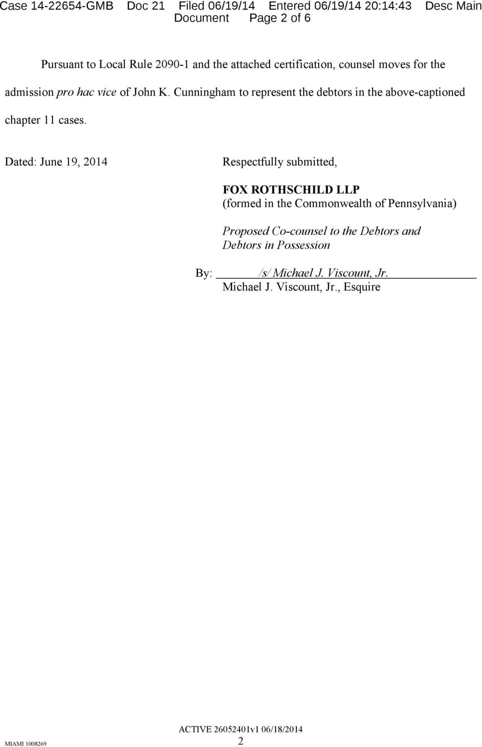 Dated: June 19, 2014 Respectfully submitted, FOX ROTHSCHILD LLP (formed in the Commonwealth of Pennsylvania)