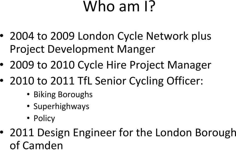 Manger 2009 to 2010 Cycle Hire Project Manager 2010 to 2011