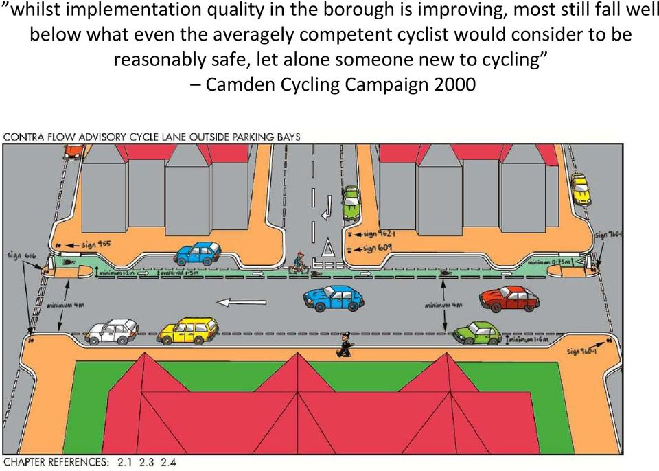 averagely competent cyclist would consider to be