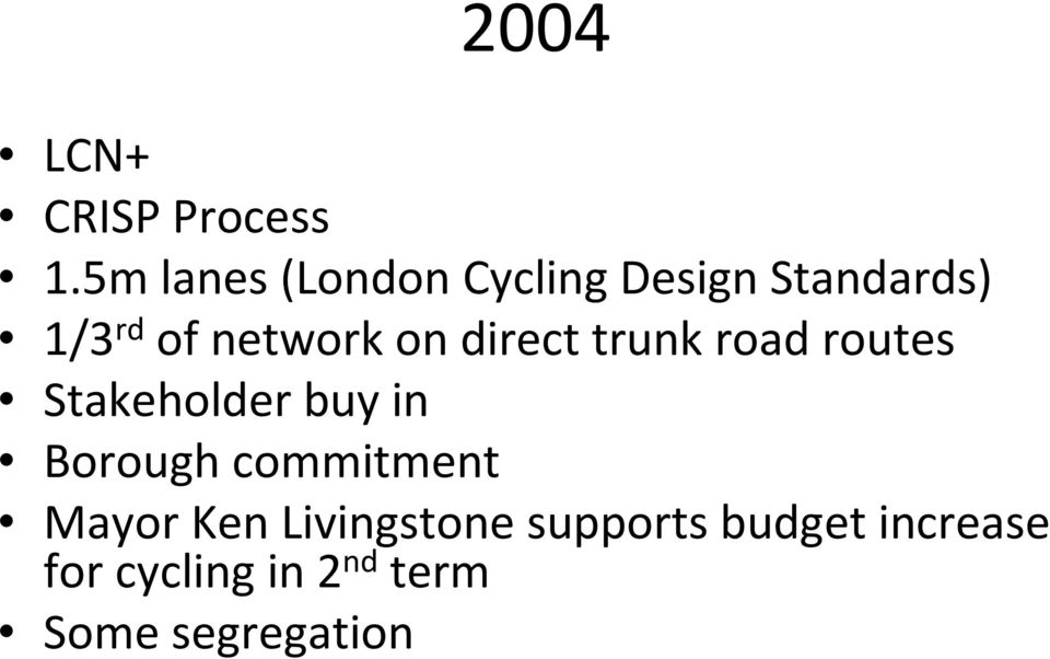 on direct trunk road routes Stakeholder buy in Borough