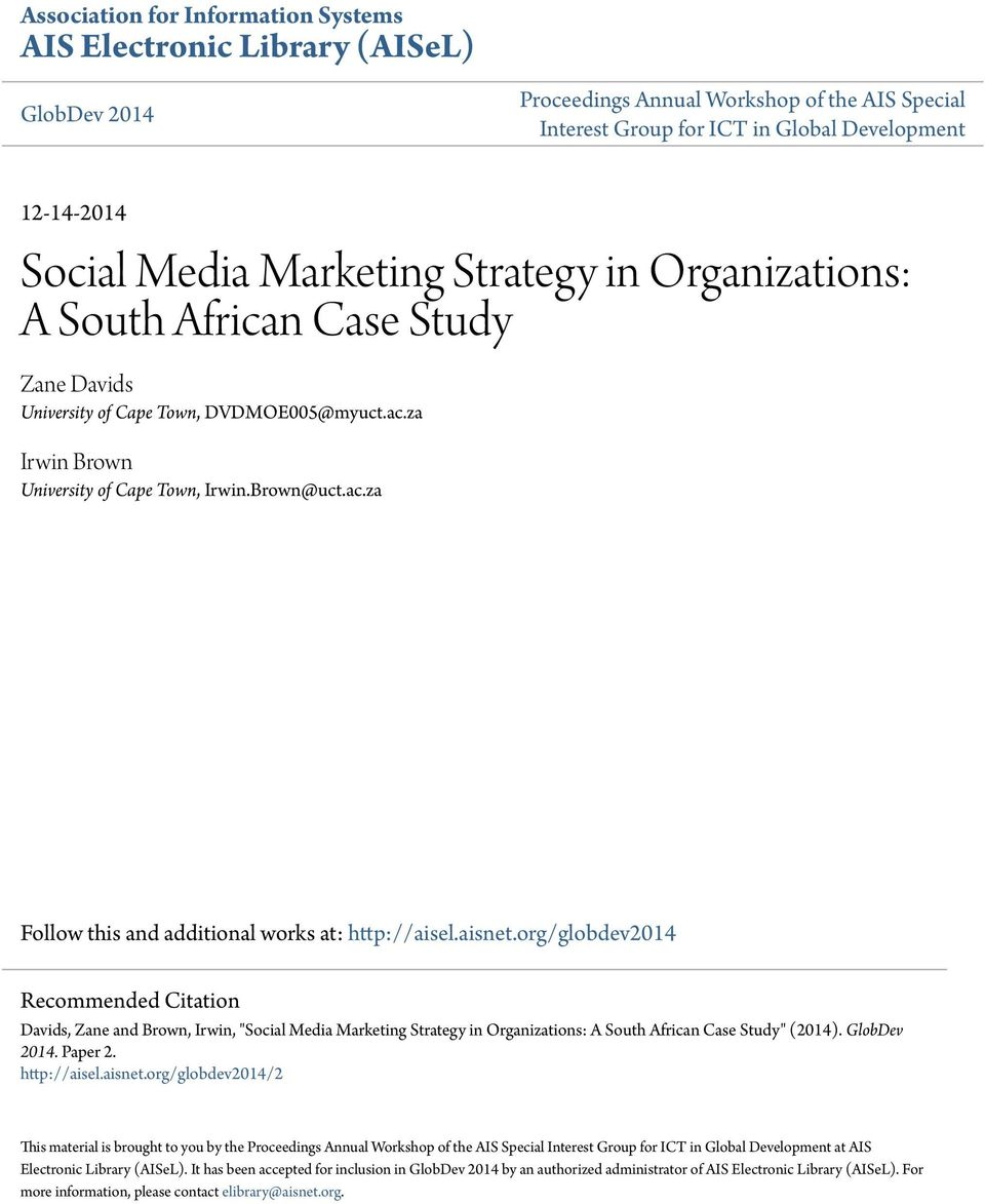 "aisnet.org/globdev2014 Recommended Citation Davids, Zane and Brown, Irwin, ""Social Media Marketing Strategy in Organizations: A South African Case Study"" (2014). GlobDev 2014. Paper 2. http://aisel."