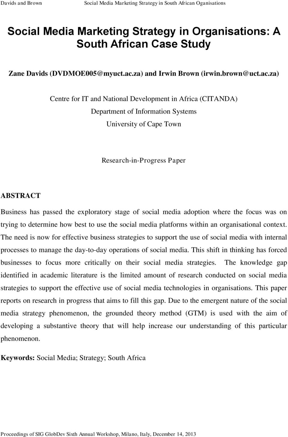 za) Centre for IT and National Development in Africa (CITANDA) Department of Information Systems University of Cape Town Research-in-Progress Paper ABSTRACT Business has passed the exploratory stage