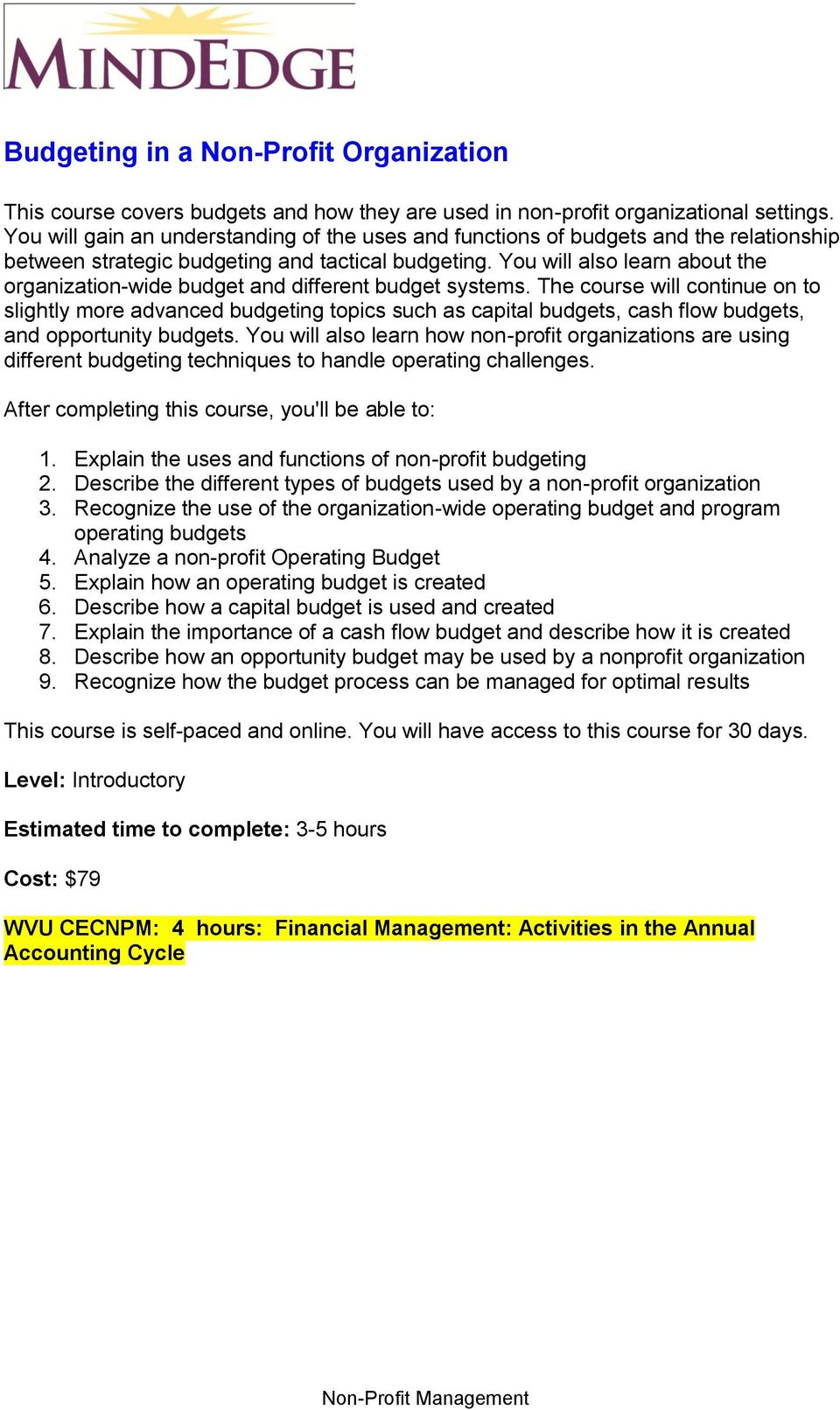 You will also learn about the organization-wide budget and different budget systems.