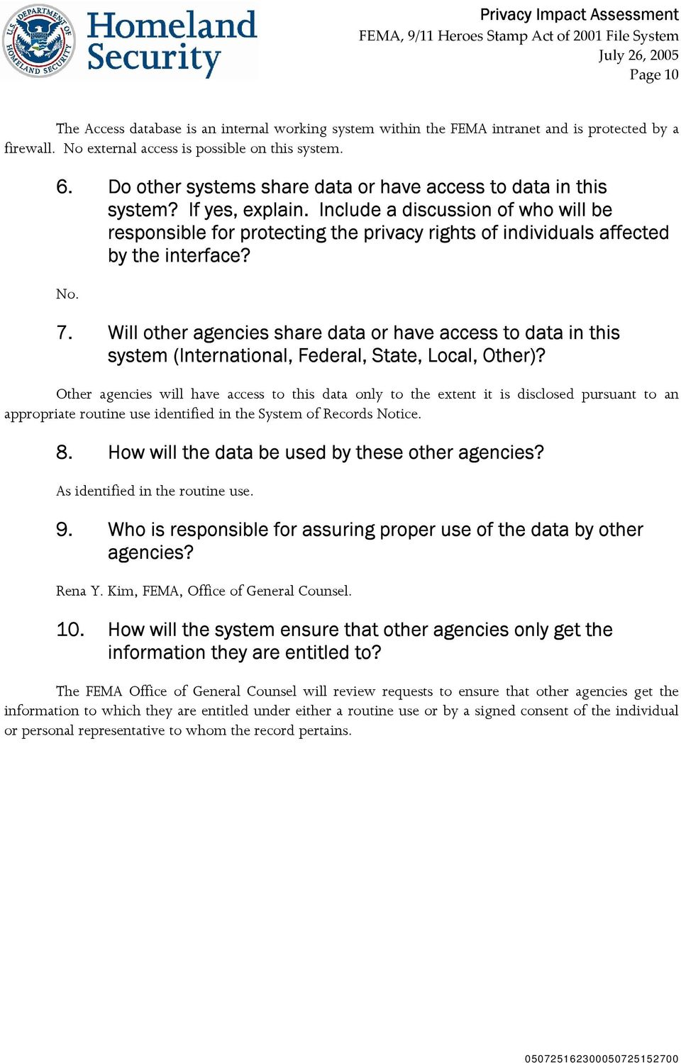 Include a discussion of who will be responsible for protecting the privacy rights of individuals affected by the interface? No. 7.