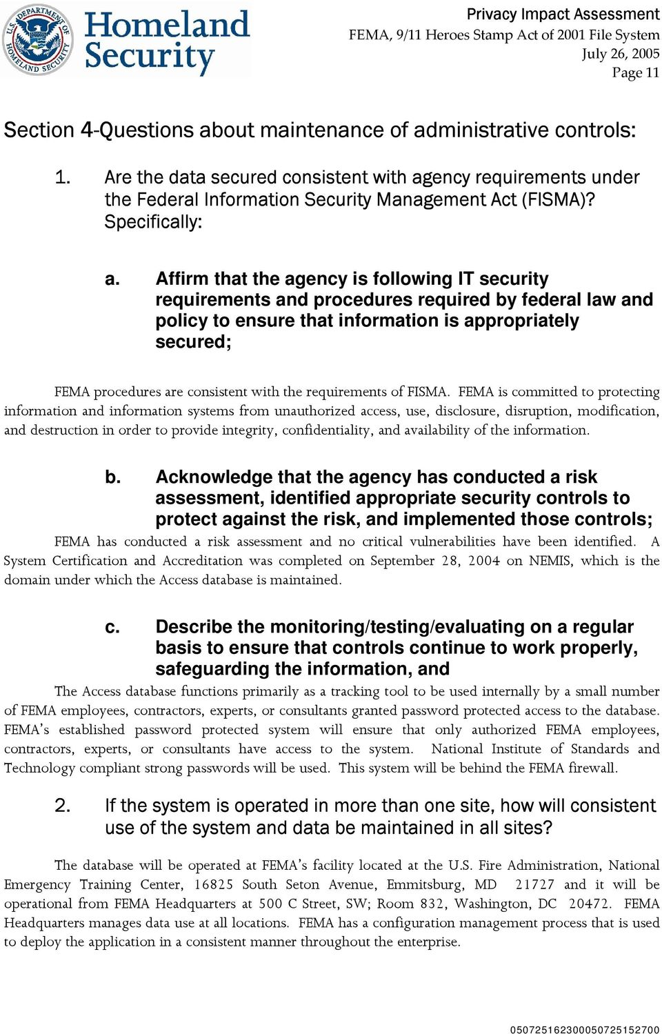 Affirm that the agency is following IT security requirements and procedures required by federal law and policy to ensure that information is appropriately secured; FEMA procedures are consistent with