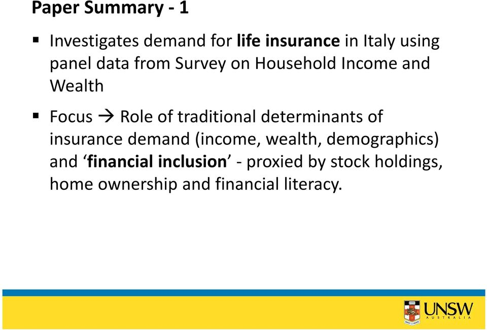 traditional determinants of insurance demand (income, wealth, demographics)
