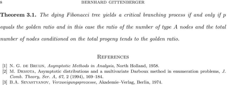 type A nodes and the total number of nodes conditioned on the total progeny tends to the golden ratio. References [1] N. G.