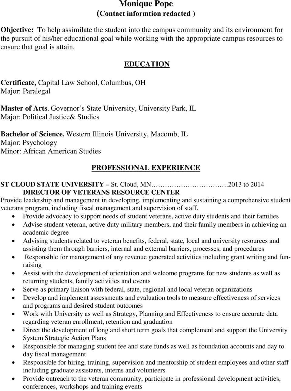 Certificate, Capital Law School, Columbus, OH Major: Paralegal EDUCATION Master of Arts, Governor s State University, University Park, IL Major: Political Justice& Studies Bachelor of Science,
