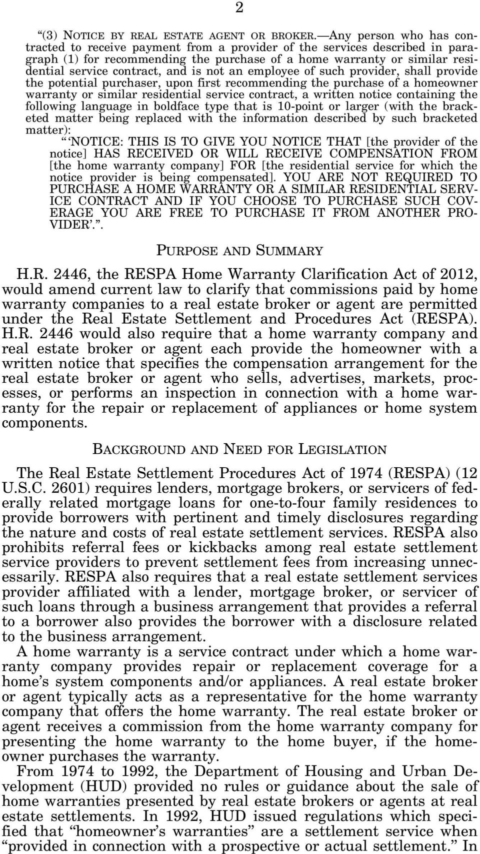 and is not an employee of such provider, shall provide the potential purchaser, upon first recommending the purchase of a homeowner warranty or similar residential service contract, a written notice