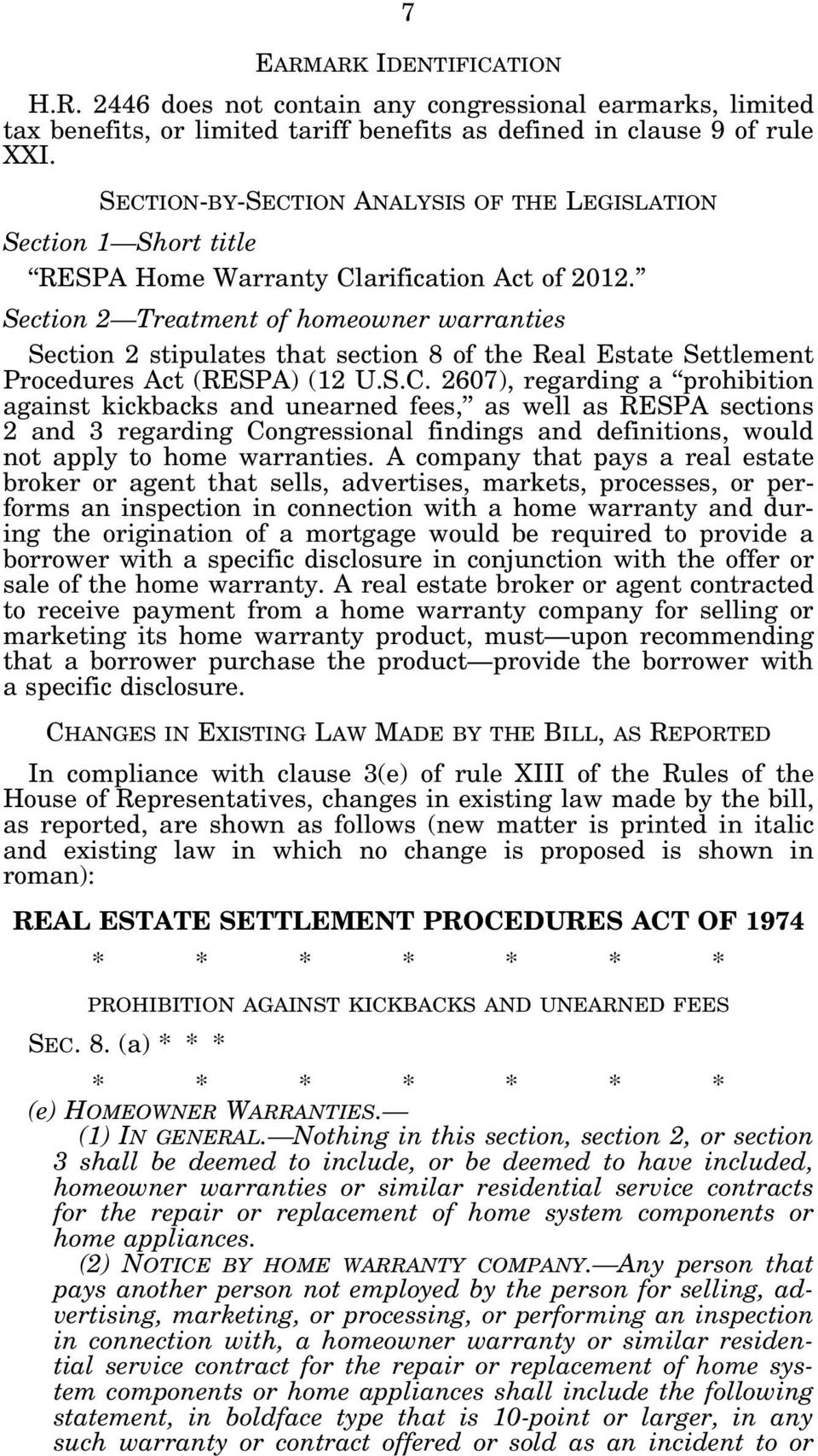 Section 2 Treatment of homeowner warranties Section 2 stipulates that section 8 of the Real Estate Settlement Procedures Act (RESPA) (12 U.S.C.