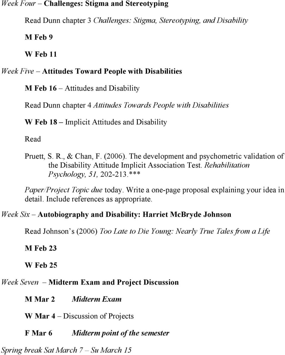 The development and psychometric validation of the Disability Attitude Implicit Association Test. Rehabilitation Psychology, 51, 202-213.*** Paper/Project Topic due today.