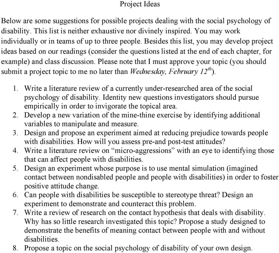 Besides this list, you may develop project ideas based on our readings (consider the questions listed at the end of each chapter, for example) and class discussion.
