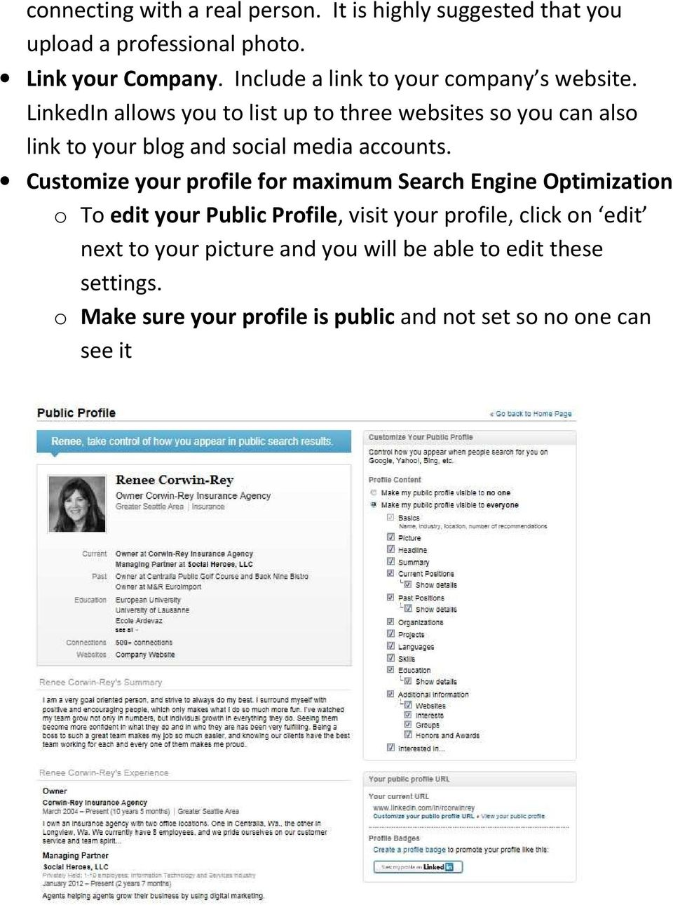LinkedIn allows you to list up to three websites so you can also link to your blog and social media accounts.